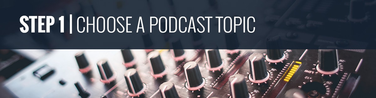 Podcasting 101 | Choosing a Podcast Topic